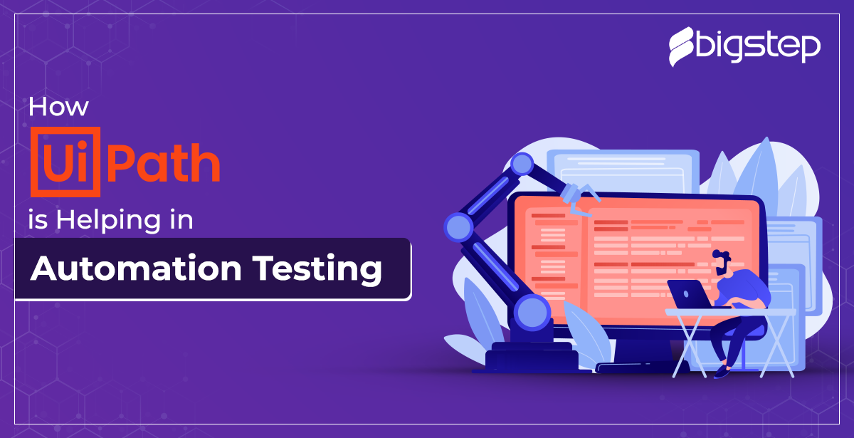 How UiPath is helping in Automation Testing